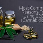 Most Common Reasons For Using CBD (Cannabidiol)